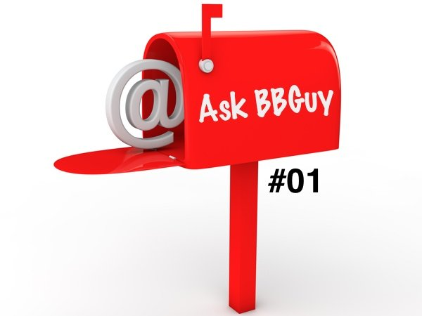006: Ask BBGuy Mailbag