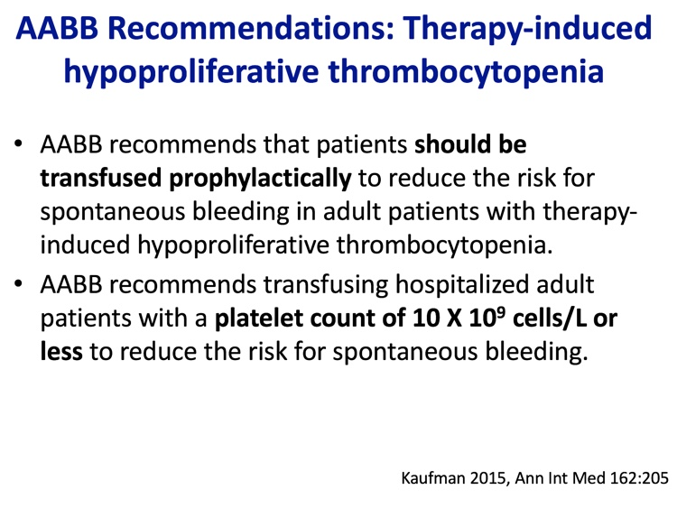 Slide 1 - AABB recommendation regarding prophylactic platelet transfusion: Use it, and do so at counts of 10K or less.