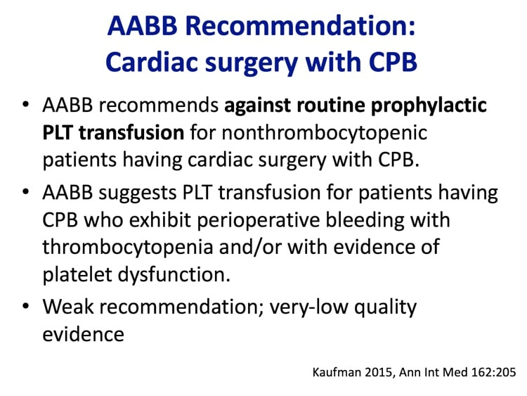 Slide 5 - AABB recommends against giving routine prophylactic platelet transfusions for cardiac bypass, but suggests treating periop bleeding in patients with thrombocytopenia and platelet dysfunction